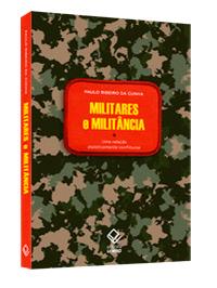 Obra trata de momentos históricos em que militares atuaram na defesa de ideais de esquerda